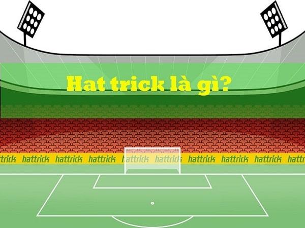 Hat trick là gì? Những cú hat trick trong lịch sử bóng đá