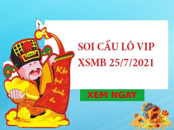 Soi cầu lô VIP XSMB 25/7/2021 chủ nhật