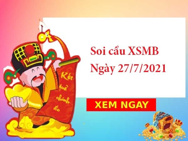 Soi cầu XSMB 27/7/2021 – Chốt số đẹp MB thứ 3