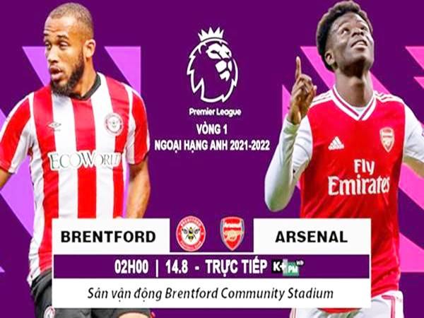 Nhận định Brentford vs Arsenal, 02h00 ngày 14/08 NHA