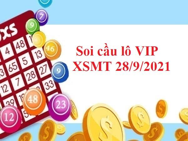 Soi cầu lô VIP KQXSMT 28/9/2021 hôm nay
